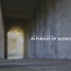 In Pursuit of Silence – Trailer